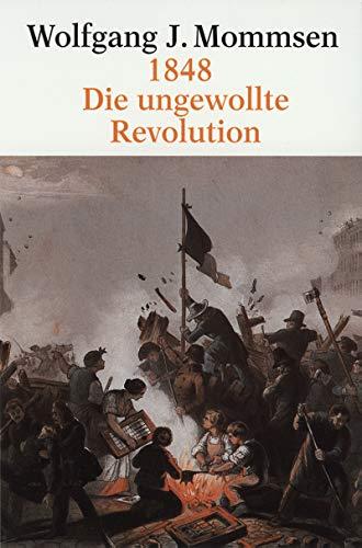 9783596138999: 1848. Die ungewollte Revolution. Die revolutionären Bewegungen in Europa 1830 - 1849.