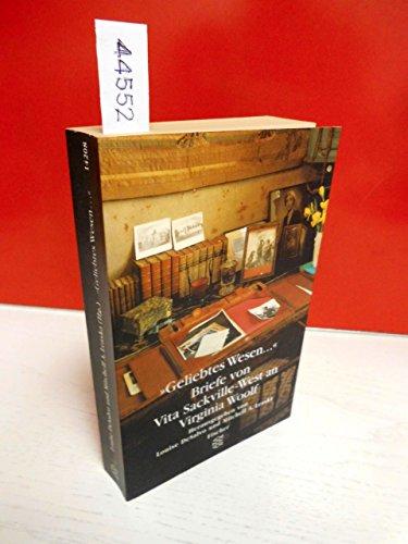 ' Geliebtes Wesen...' Briefe von Vita Sackville- West an Virginia Woolf. (3596142083) by Vita Sackville-West; Louise DeSalvo; Mitchell A. Leaska