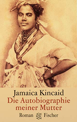 Die Autobiographie meiner Mutter. (9783596142149) by Jamaica Kincaid