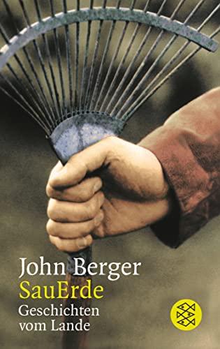 SauErde: Geschichten vom Lande: Berger, John: