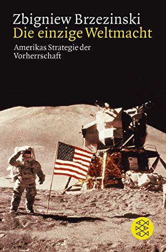 9783596143580: Die einzige Weltmacht: Amerikas Strategie der Vorherrschaft