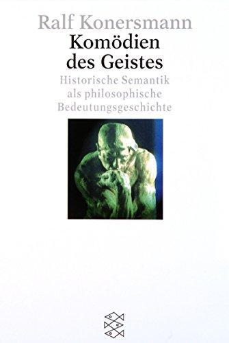 9783596144310: Komödien des Geistes: Historische Semantik als philosophische Bedeutungsgeschichte (Fischer)