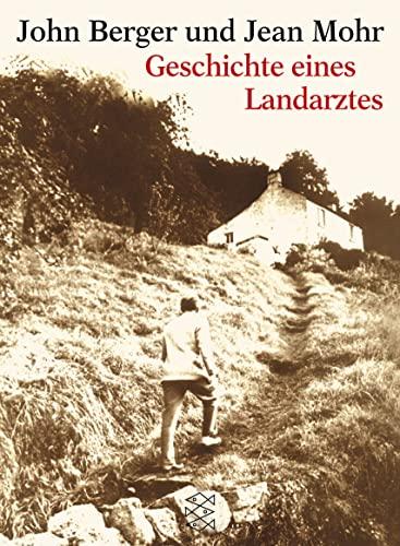 Geschichte eines Landarztes (Fischer Taschenbücher Allgemeine Reihe): John Berger