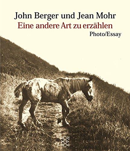 Eine andere Art zu erzählen: Berger, John /Mohr,