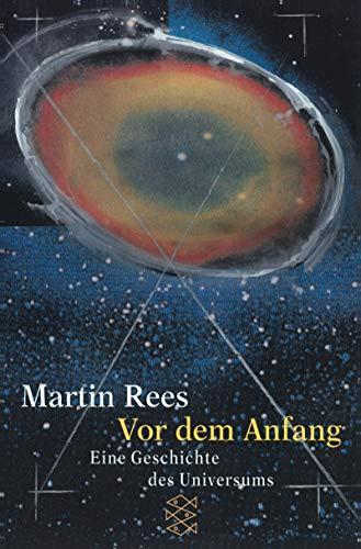 Vor dem Anfang. Eine Geschichte des Universums. (9783596146277) by Martin Rees