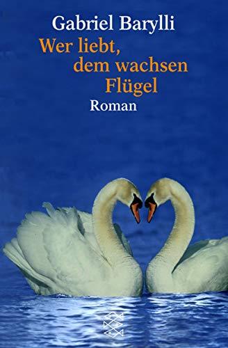 9783596146765: Wer liebt, dem wachsen Flügel.