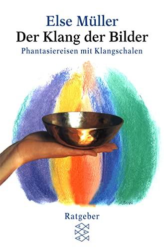9783596147038: Der Klang der Bilder. Phantasiereisen mit Klangschalen.