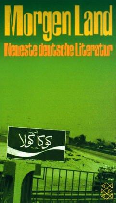 9783596147557: Morgen Land: Neueste deutsche Literatur