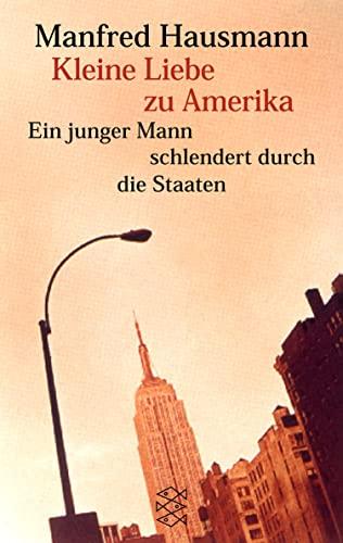 Kleine Liebe zu Amerika (Manfred Hausmann, Gesammelte Werke)