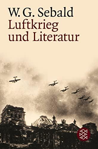 Luftkrieg und Literatur. Mit einem Essay von: Sebald, W. G.: