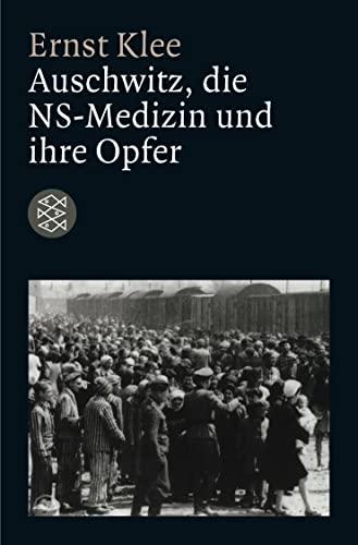 9783596149063: Auschwitz, die NS- Medizin und ihre Opfer.
