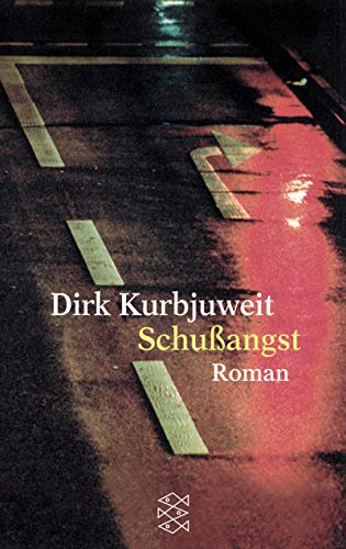 Schussangst: Kurbjuweit, Dirk