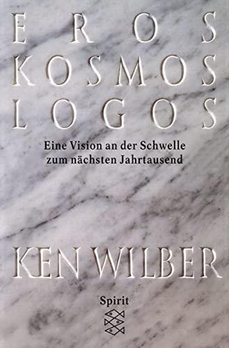 9783596149742: Eros, Kosmos, Logos. Eine Jahrtausend- Vision.