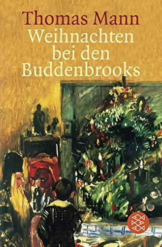 Weihnachten bei den Buddenbrooks.: Mann, Thomas