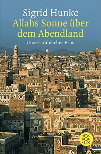 9783596150885: Allahs Sonne über dem Abendland: Unser arabisches Erbe