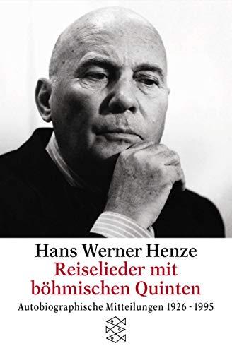Reiselieder mit böhmischen Quinten: Autobiographische Mitteilungen 1926-1995 - Henze, Hans W