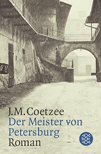 Der Meister von Petersburg: Roman: Coetzee, J.M.: