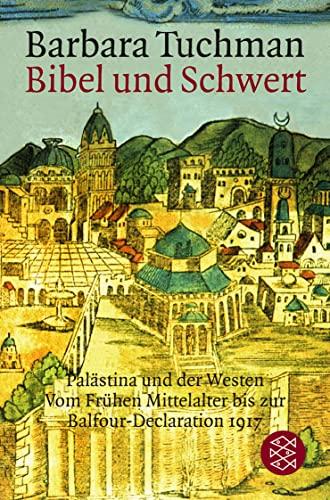 9783596152650: Bibel und Schwert: Palästina und der Westen. Vom Frühen Mittelalter bis zur Balfour-Declaration 1917. (Sachbuch)