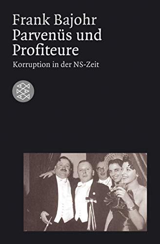 9783596153886: Parvenüs und Profiteure: Korruption in der NS-Zeit. (Die Zeit des Nationalsozialismus)
