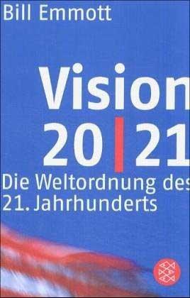 9783596153893: Vision 20/21. Die Weltordnung des 21. Jahrhunderts
