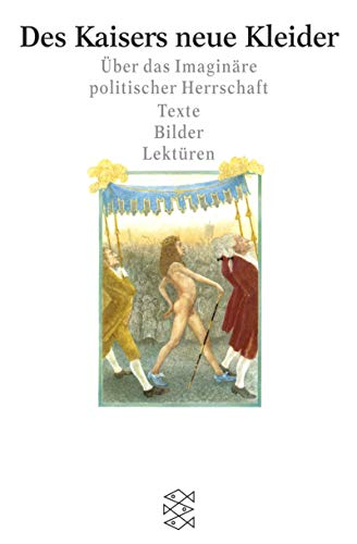 9783596154487: Des Kaisers neue Kleider: Über das Imaginäre politischer Herrschaft. Texte, Bilder, Lektüren. (Forum Wissenschaft / Kultur und Medien),