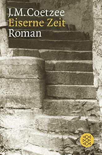 Eiserne Zeit: Roman.: J.M. Coetzee