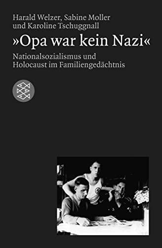 9783596155156: Opa war kein Nazi. Nationalsozialismus und Holocaust im Familiengedächtnis.