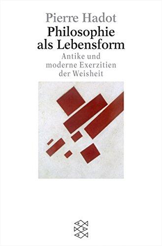 9783596155170: Philosophie als Lebensform: Antike und moderne Exerzitien der Weisheit