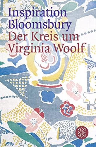 9783596155378: Inspiration Bloomsbury: Der Kreis um Virginia Woolf