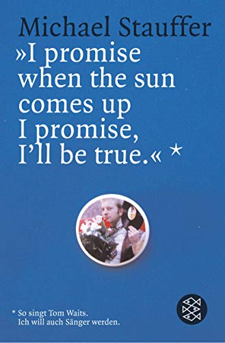 9783596155392: ' I promise when the sun comes up I promise, I'll be true'.