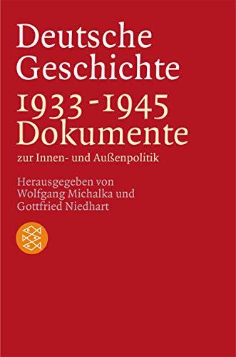 9783596155798: Deutsche Geschichte 1933 - 1945. Dokumente zur Innen- und Außenpolitik. ( Geschichte).