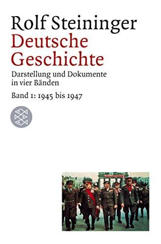 Deutsche Geschichte Bd. 1.: 1945 - 1947.: Steininger, Rolf: