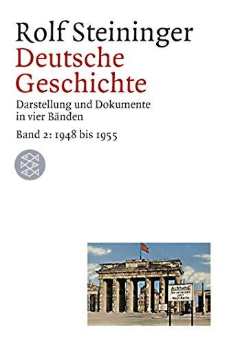 Deutsche Geschichte 2. 1948 bis 1955. Darstellung: Steininger, Rolf