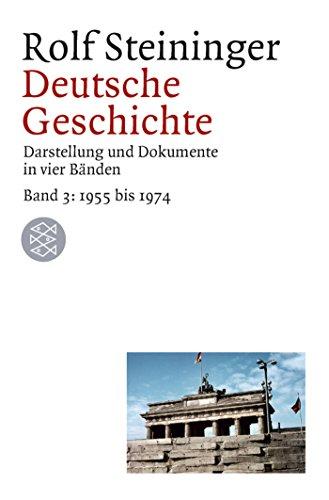 9783596155828: Deutsche Geschichte 3. 1955 bis 1969. Darstellung und Dokumente in vier Bänden.