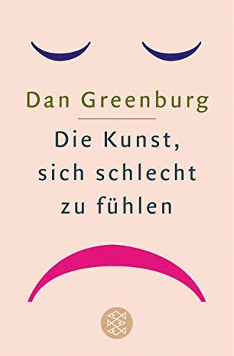 Die Kunst, sich schlecht zu fühlen. (9783596155972) by Dan Greenburg