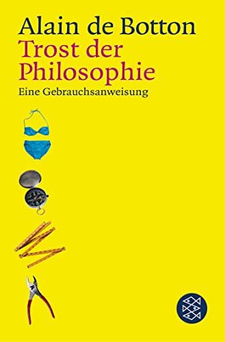 9783596156399: Trost der Philosophie: Eine Gebrauchsanweisung