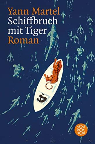 Schiffbruch mit Tiger: Roman.: Martel, Yann