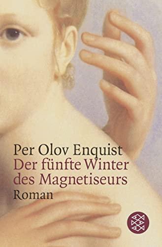 Der fünfte Winter des Magnetiseurs: Roman (Literatur): Per Olov Enquist
