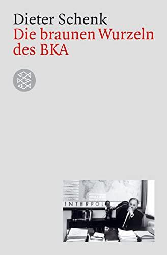 9783596157822: Die braunen Wurzeln des BKA: Dokumentationen