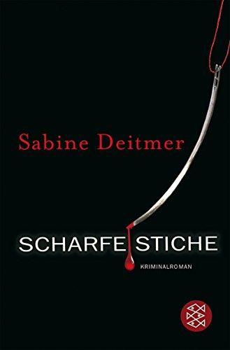 Scharfe Stiche (9783596157846) by Sabine Deitmer