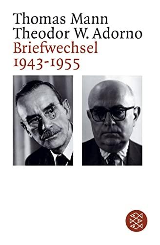 Briefwechsel 1943 - 1955: Theodor W. Adorno;