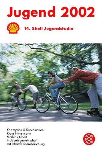 Jugend 2002. 14. Shell Jugendstudie.: Klaus Hurrelmann