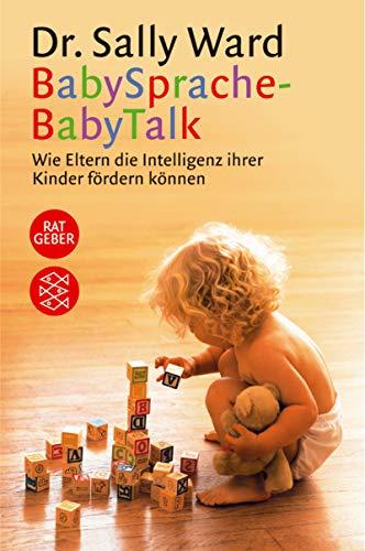 9783596159048: BabySprache - BabyTalk Wie Eltern die Intelligenz ihrer Kinder fördern können.