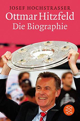 9783596159338: Ottmar Hitzfeld. Die Biographie.
