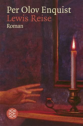 Lewis Reise: Roman: Ein Buch über Freundschaft,: Per Olov Enquist