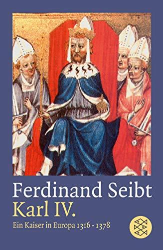9783596160051: Karl IV. Ein Kaiser in Europa 1316 bis 1378.