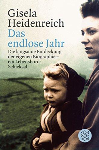 9783596160280: Das endlose Jahr: Die langsame Entdeckung der eigenen Biografie - ein Lebensbornschicksal