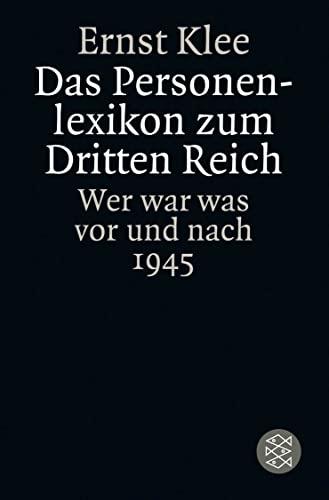 9783596160488: Das Personenlexikon zum Dritten Reich: Wer war was vor und nach 1945