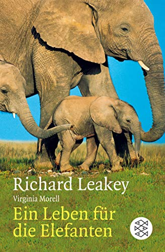 Wildlife Wars = Ein Leben fur die Elefanten [German Edition] (3596160529) by Richard E. Leakey