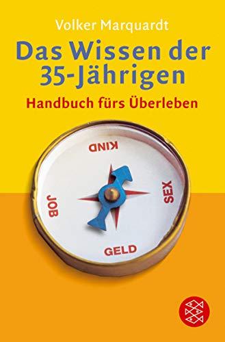 9783596160914: Das Wissen der 35-Jährigen. Handbuch fürs Ãœberleben.